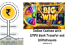 Indian Casinos with IMPS Bank Transfer and Withdrawals