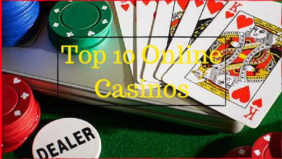Best 10 Online Casinos